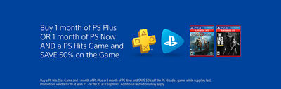 Buy 1 month of PS Plus or 1 month of PS Now and a PS Hits Game and Save 50% on the game.