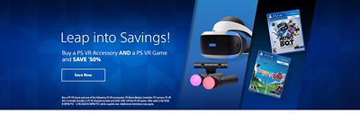 Leap into savings! Buy a ps vr accessory and a ps vr game and save 50% of the ps vr game