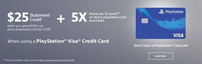 PlayStation Visa Credit Card member exclusive offer. Earn 5x points on direct.playstation.com purchases. Earn a $25 statement credit when you spend $150 or more. Click to learn more.