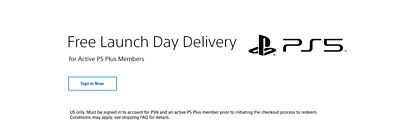 Free Launch Delivery for Active PS Plus Members. Sign in now.